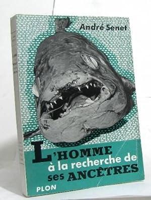 L'homme à la recherche de ses ancêtres: Senet André
