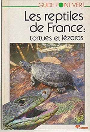 Les reptiles de France tortues et lezards