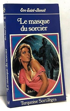 Le Masque du sorcier (Turquoise): Saint-Benoît Éve