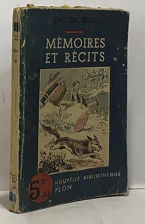 Mémoires et récits: Mistral Frédéric