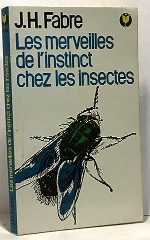 Les merveilles de l'instinct chez les insectes: Fabre J.H