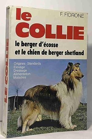 Le Collie - le berger d'écosser et: Fiorone Fiorenzo Collectif