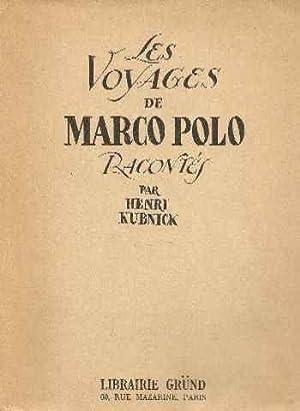 Les voyages de marco polo (racontés et: Kubnick Henri