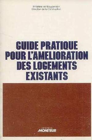 Guide pratique pour l'amélioration des logements existants: Ministère De L'équipement,