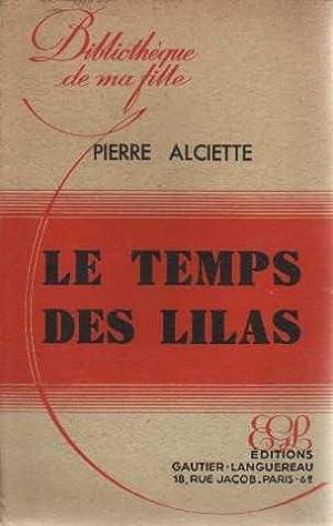 Le temps des lilas: Alciette Pierre