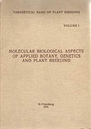Theoretical basis pf plant breeding volum 1. molecular biological aspects of applied botany, gene...