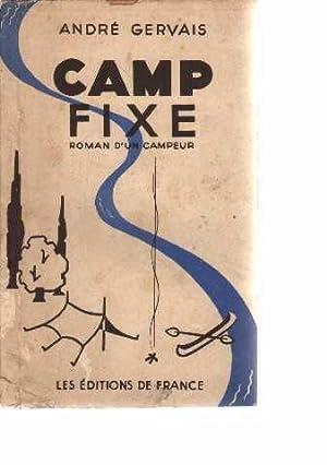 Camp fixe. roman d'un campeur: Gervais André