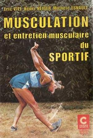 Musculation et entretien musculaire du sportif: É. (Éric) Viel,
