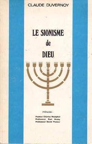 Le sionisme de Dieu: Duvernoy Claude