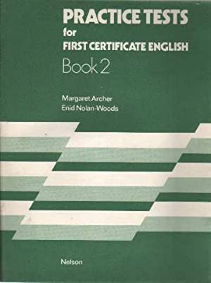 Practice Tests for First Certificate English. book 2: Margaret Archer, Enid Nolan-Woods