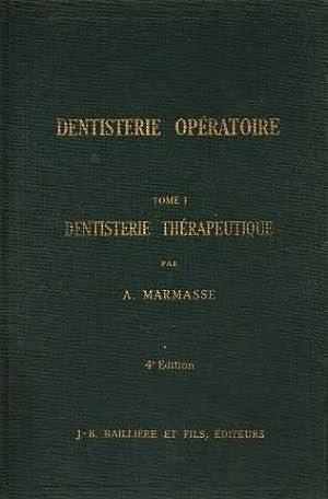 Dentisterie operatoire. tome 1. 4e edition: Marmasse A.