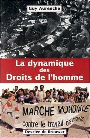 La dynamique des droits de l'homme: Guy Aurenche