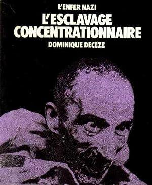 L'enfer nazi l'esclavage concentrationnaire: Deceze Dominique