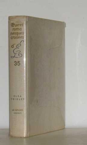 Oeuvres romanesques croisées 35 le grand jamais: Elsa Triolet