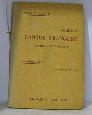 Cours en langue française grammaire et exercices: Maquet & Flot