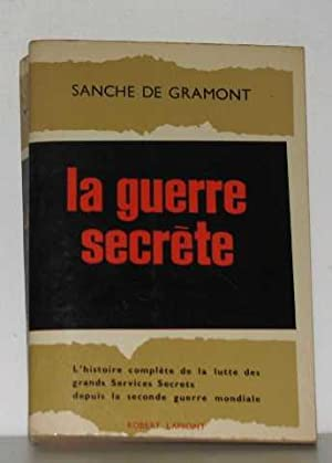 La guerre secrète: De Gramont Sanche