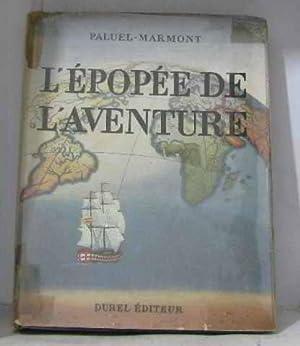 L'épopée de l'aventure: Marmont-paluel