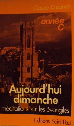 Aujourd'hui dimanche: Ducarroz, Claude
