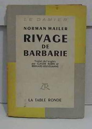 Rivage de barbarie: Mailer Norman