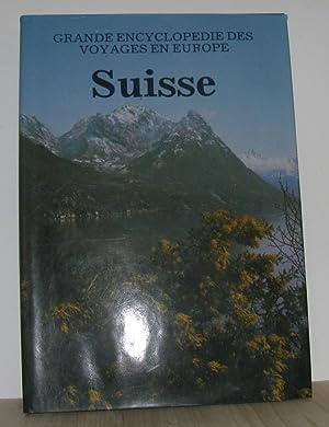 Suisse grande encyclopédie des voyages en europe: Collectif