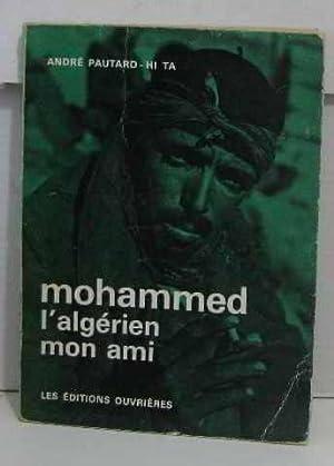 Mohammed l'algérien mon ami: Pautard André
