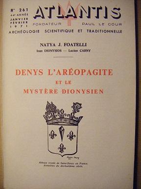 ATLANTIS. Archéologie scientifique et traditionnelle. Fondateur : Paul LE COUR. (44e Année, N° 261) : DENYS L'AREOPAGITE ET LE MYSTERE DIONYSIEN.