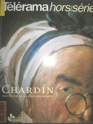 Télérama. Hors-Série n° 94 H : Chardin,: CHARDIN / TOURNIER