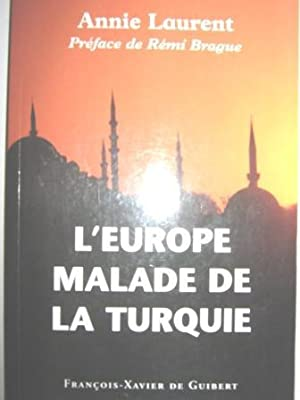 L'Europe, malade de la Turquie. Préface de: LAURENT (Annie).