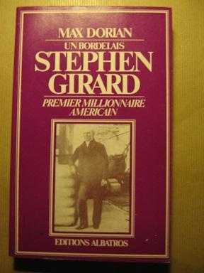 Un Bordelais : Stephen GIRARD, premier millionnaire: DORIAN (Max).