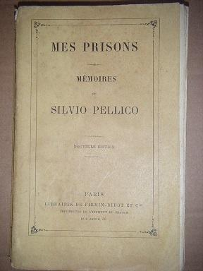 Mes Prisons. Mémoires de Silvio Pellico. Nouvelle: PELLICO (Silvio)].