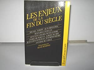 Les Enjeux de la fin du siècle.: ALBERT (Michel), BERNARD