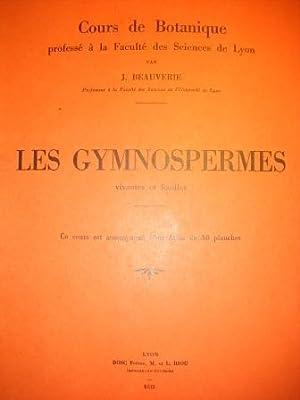 Les Gymnospermes vivantes et fossiles. Cours de Botanique professé à la Facult&eacute...