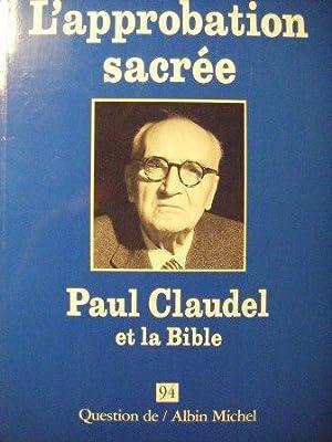 Question de. N° 94 : L'Approbation sacrée.: CLAUDEL (Paul) /