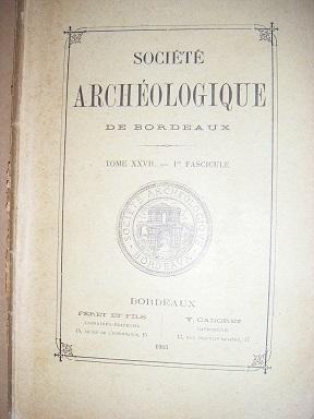 Société Archéologique de Bordeaux. (TOME XXVII, 1er: Chapelles / Saint-Emilion