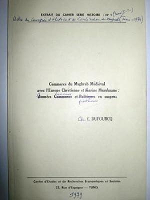 Commerce du Maghreb médiéval avec l'Europe chrétienne: DUFOURCQ (Charles-Emmanuel).
