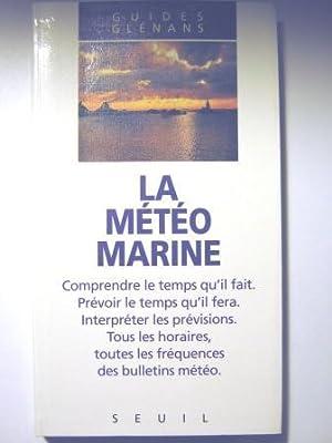 La Météo marine. Préface de André Lebeau.: Météorologie / Marine