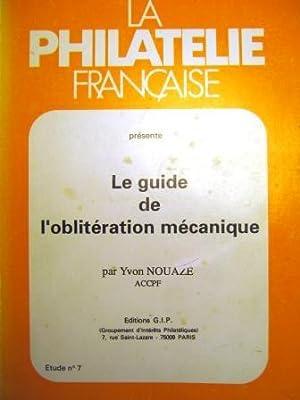 Le Guide de l'oblitération mécanique. Etude des: NOUAZE (Yvon).