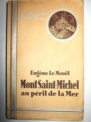 Mont Saint-Michel au péril de la mer.: LE MOUËL (Eugène).