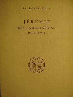 Jérémie. Les Lamentations. Le Livre de Baruch.: JEREMIE / LAMENTATIONS