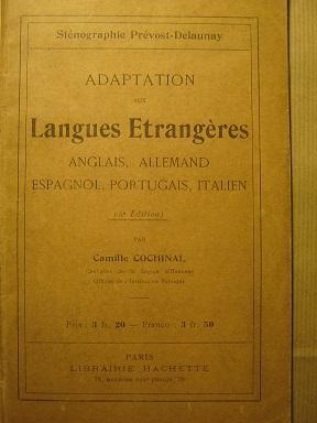 Sténographie Prévost-Delaunay. Adaptation aux Langues étrangères (anglais,: COCHINAL (Camille), Chevalier