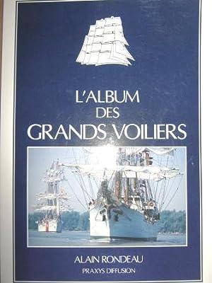 L'Album des Grands Voiliers. Illustrations et photographies: RONDEAU (Alain).