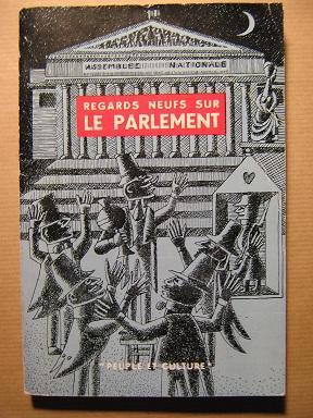 Regards neufs sur le Parlement. Avec la: MUSELIER (François).