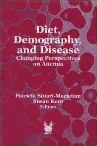 DIET, DEMOGRAPHY, AND DISEASE: CHANGING PERSPECTIVES ON ANEMIA (FOUNDATIONS OF HUMAN BEHAVIOR)