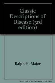 CLASSIC DESCRIPTIONS OF DISEASE. THIRD EDITION