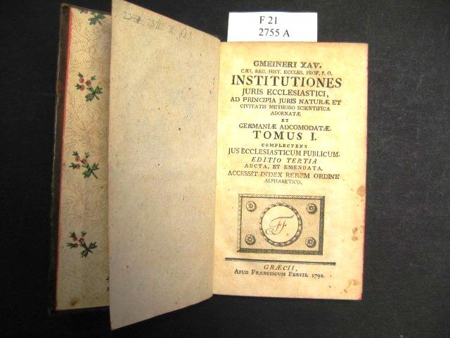 Institutiones juris ecclesiastici, ad prinzicipia juria naturae: Gmeiner, Franz Xaver.: