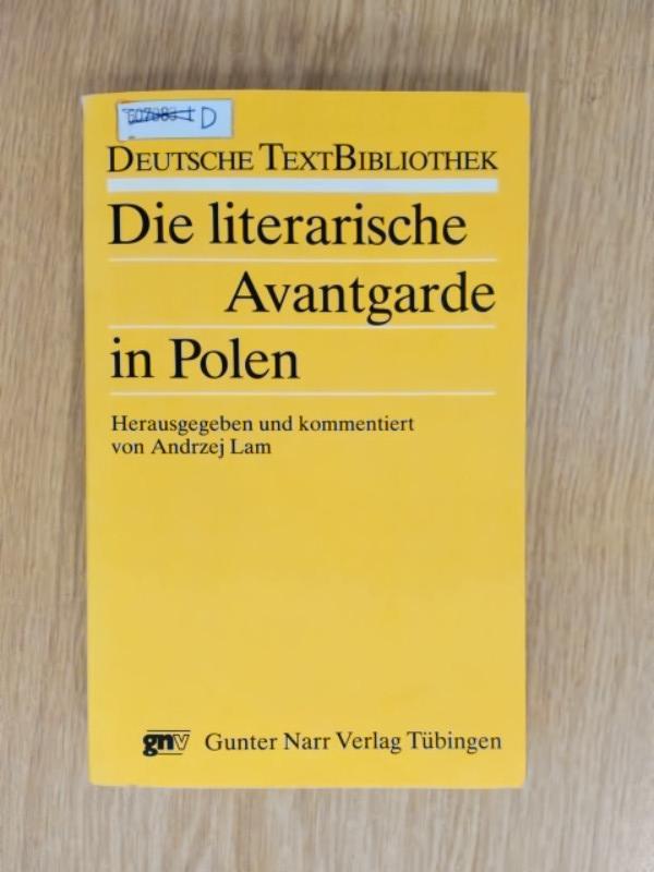 Die literarische Avantgarde in Polen. Dichtungen-Manifeste-Schriften. - Lam, Andrzej und Herausgegeben und kommentiert.