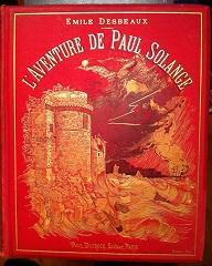 L'Aventure de Paul Solange: ROCHEGROSSE, émile DESBEAUX
