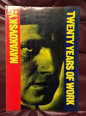 Mayakovsky: Twenty Years of Work: Vladimir Mayakovsky
