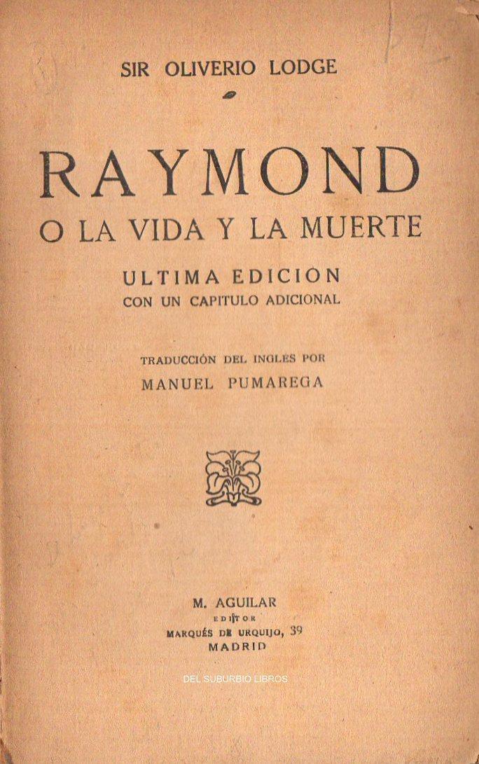 RAIMUNDO O LA VIDA Y LA MUERTE: LODGE, OLIVERIO. SIR.