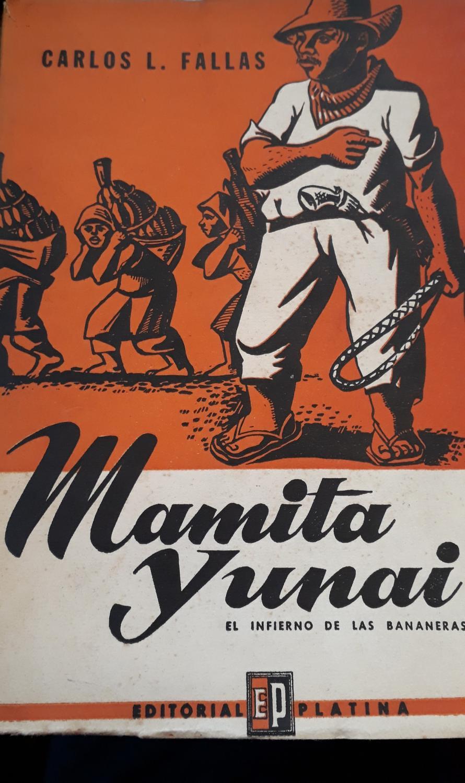 Mamita Yunai - El infierno de las bananeras de FALLAS, Carlos Luis ...